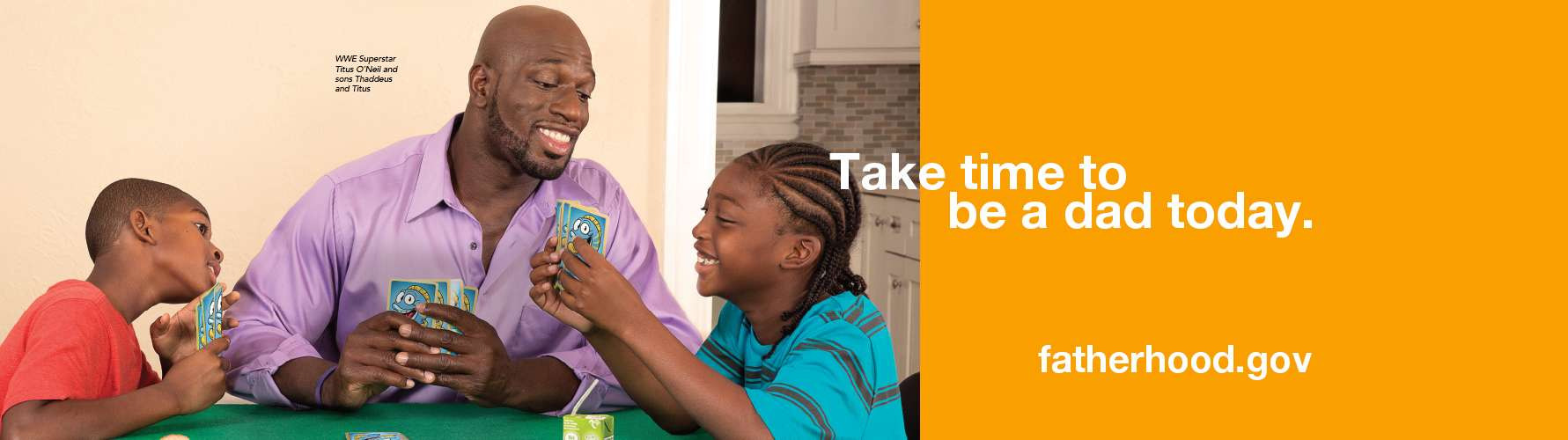 "Guys' Night out Facebook Cover with WWE Superstar Titus O'Neil and sons playing cards: ""Take time to be a dad today."" –fatherhood.gov"